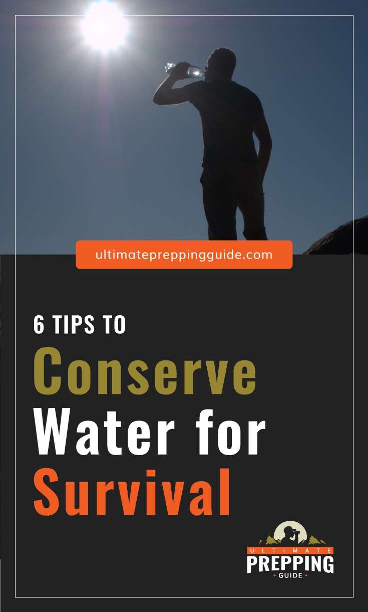 """Text area which says """"6 Tips to Conserve Water for Survival, ultimatepreppingguide.com"""" followed by a photo of a man drinking from a water bottle under the sun"""