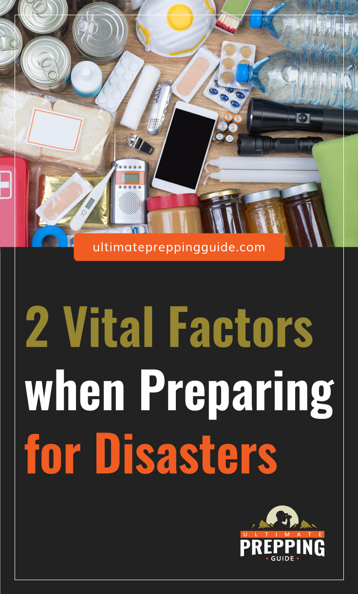 """Text area which says """"2 Vital Factors when Preparing for Disasters, ultimatepreppingguide.com"""" followed by a photo of items in case of disasters"""